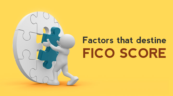 FICO score: Factors that destine your score